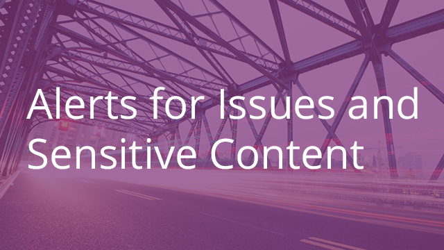 Alerts for Issues and Sensitive Content
