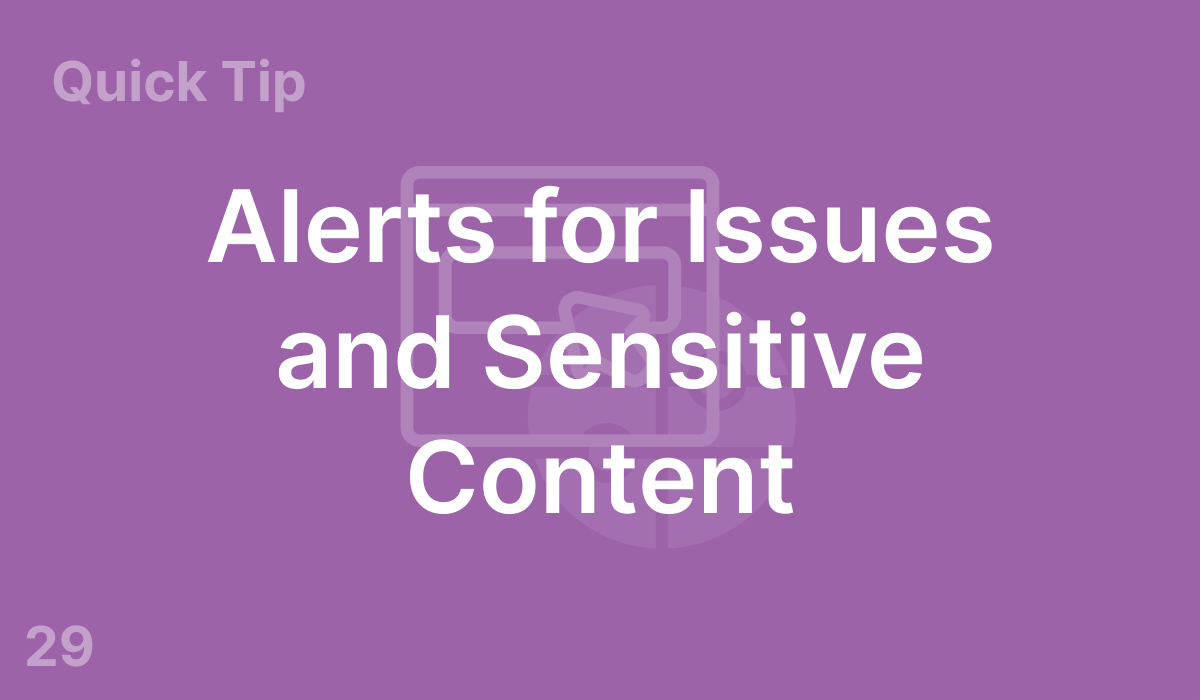 Alerts for Issues and Sensitive Content (#29)