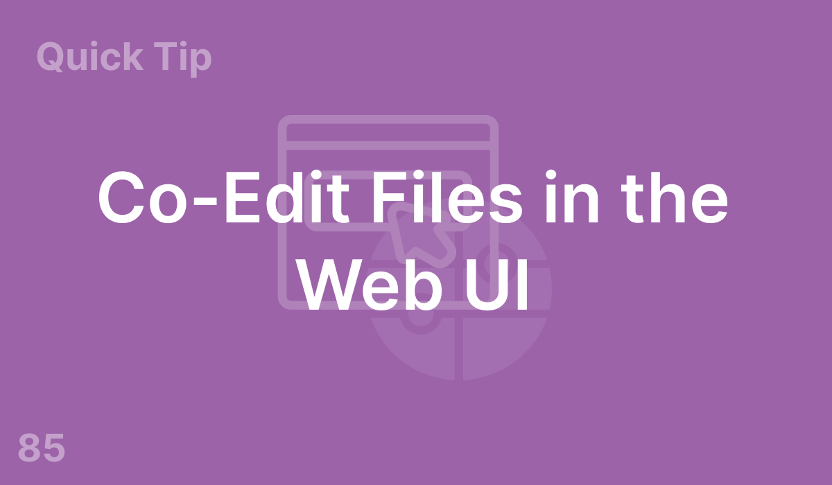 Co-Edit Files in the Web UI (#85)