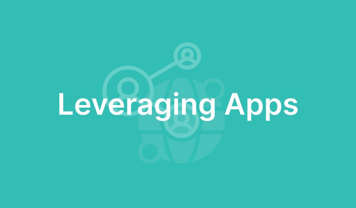 Leveraging Apps