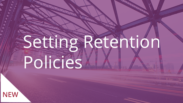Setting Retention Policies