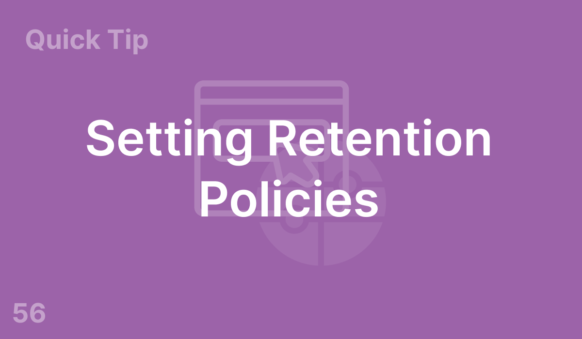 Setting Retention Policies (#56)