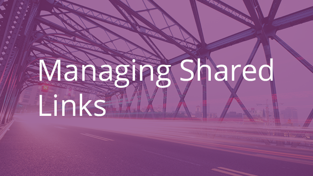 Managing Shared Links