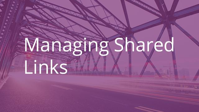 Managing Shared Links