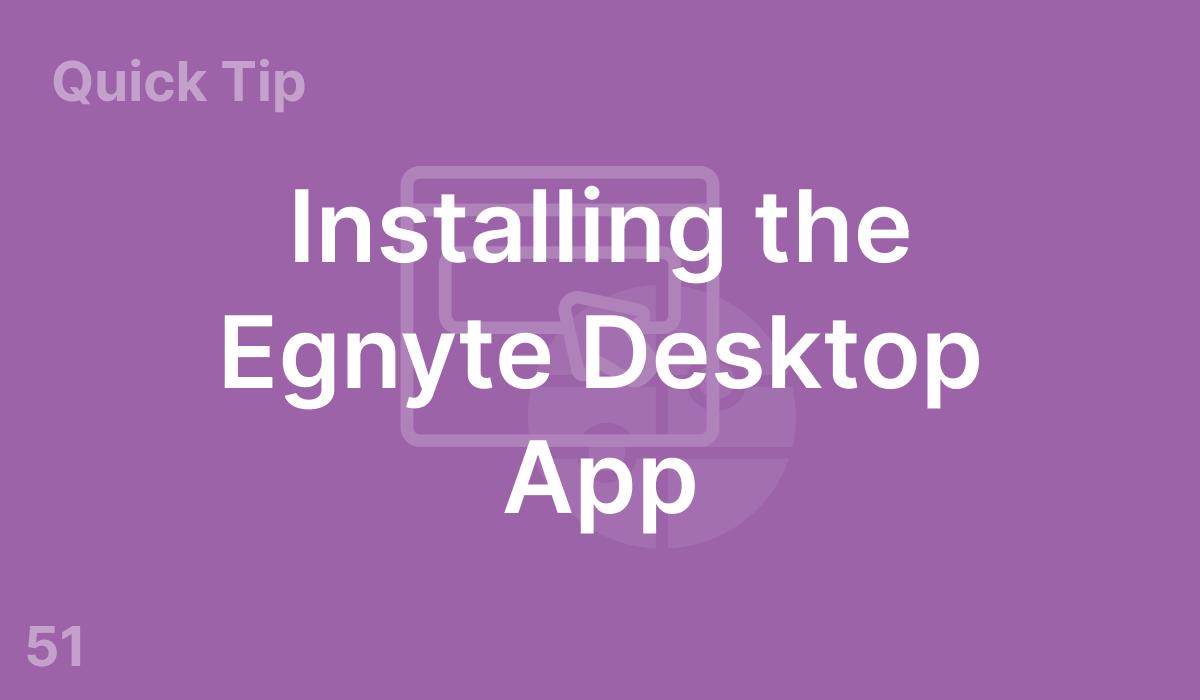 Installing the Egnyte Desktop App (#51)