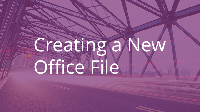 Creating a New Office File