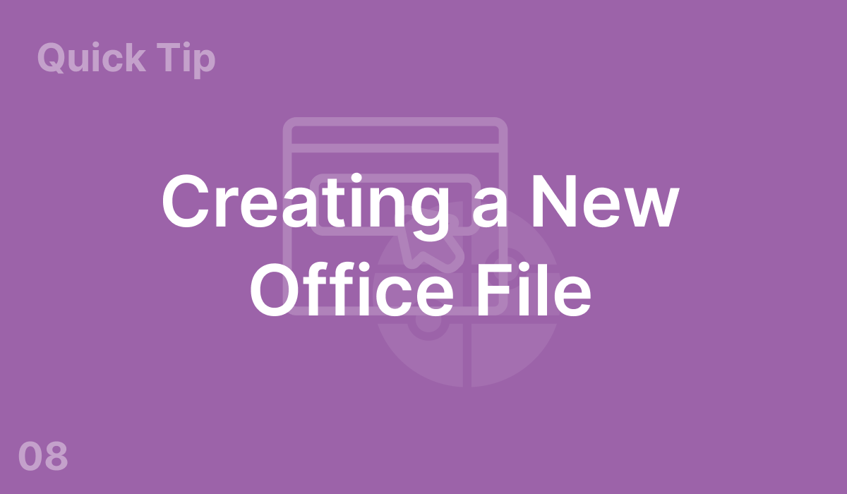 Creating a New Office File (#8)