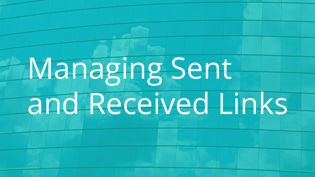 Managing Sent and Received Links