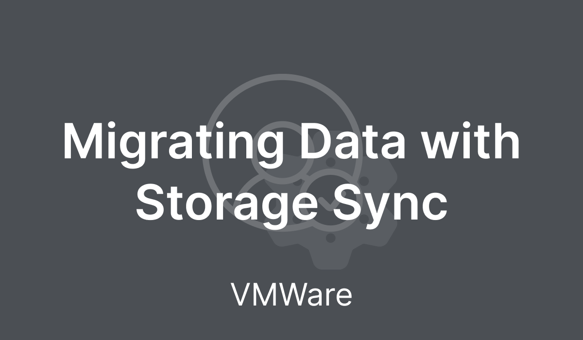 Migrating Data with Storage Sync (VMWare)