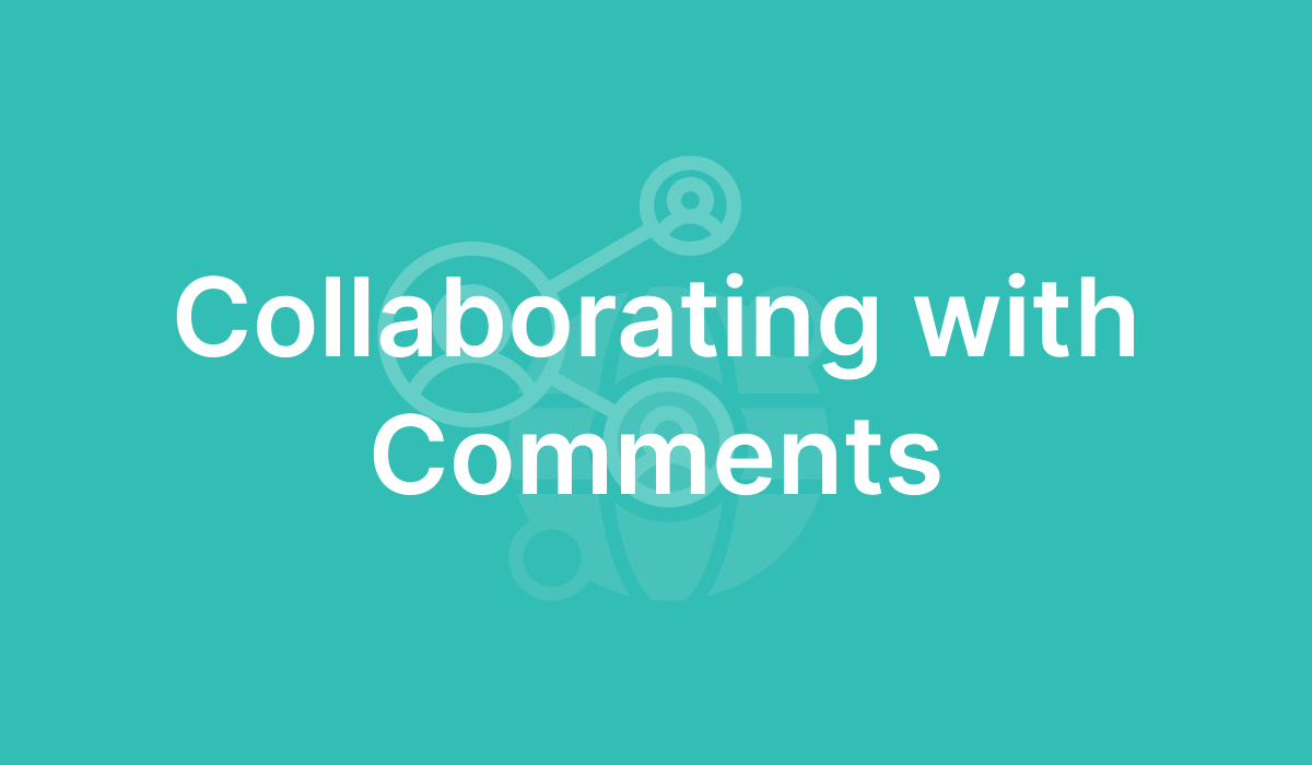 Collaborating with Comments