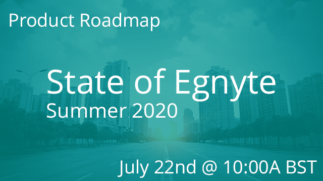 State of Egnyte - Summer 2020 07/22/2020 10:00AM BST