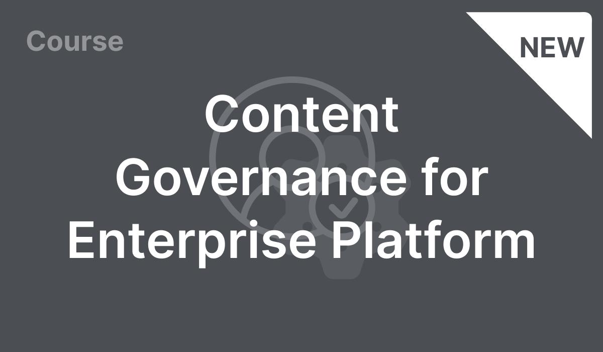 Content Governance for Enterprise Platform
