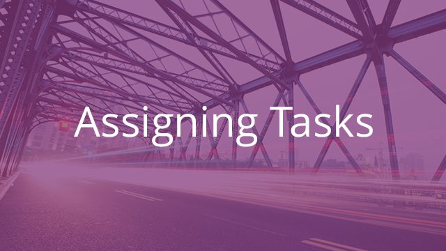 Assigning Tasks