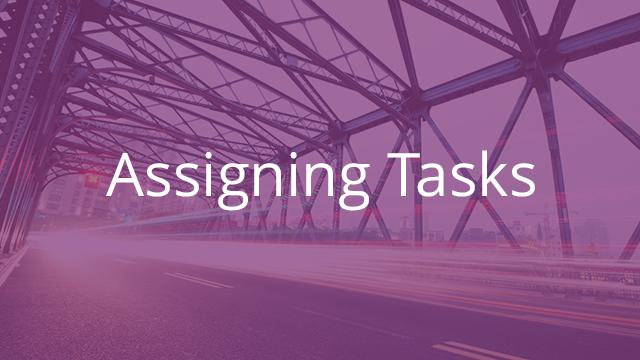 Assigning Tasks