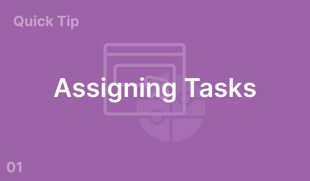 Assigning Tasks (#1)