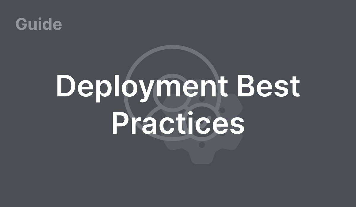 Deployment Best Practices