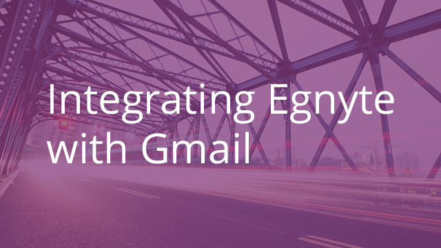Integrating Egnyte Connect with Gmail