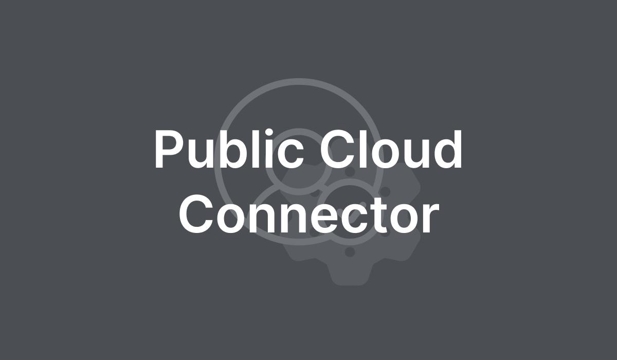 Public Cloud Connector