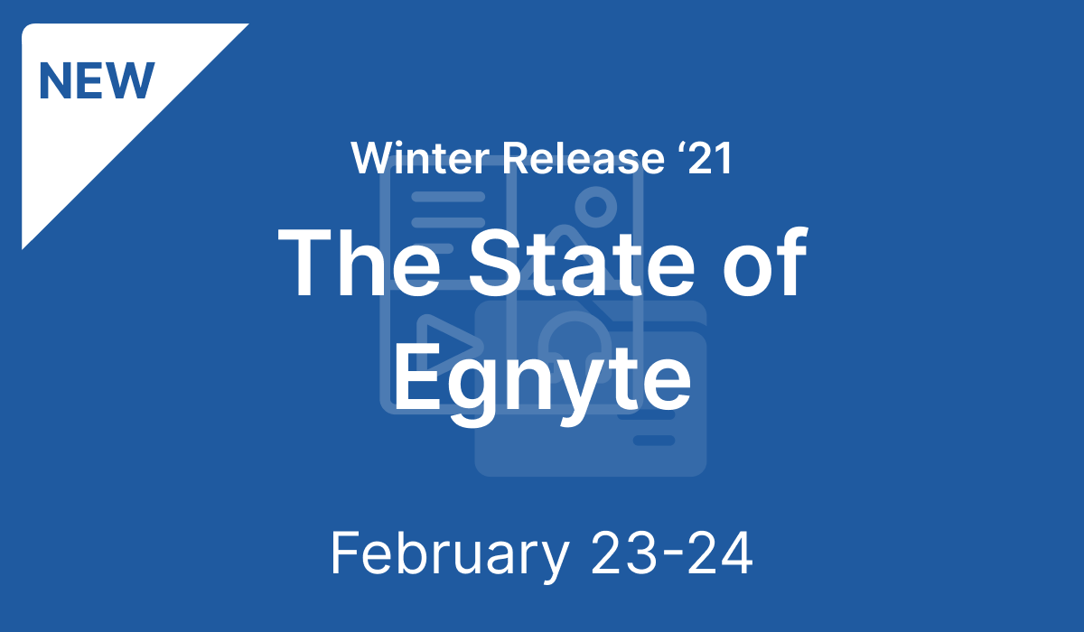 The State of Egnyte: Winter Release '21