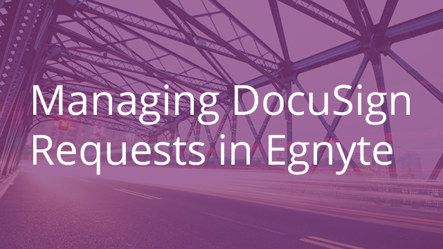 Managing DocuSign Requests in Egnyte
