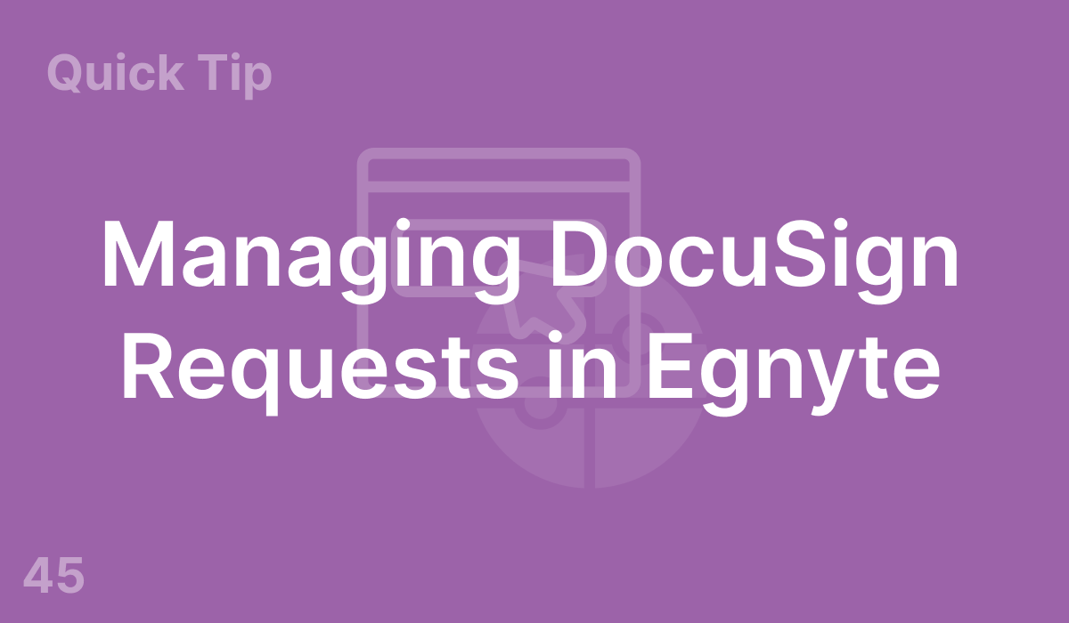 Managing DocuSign Requests in Egnyte (#45)