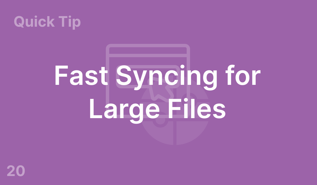 Fast Syncing for Large Files (#20)