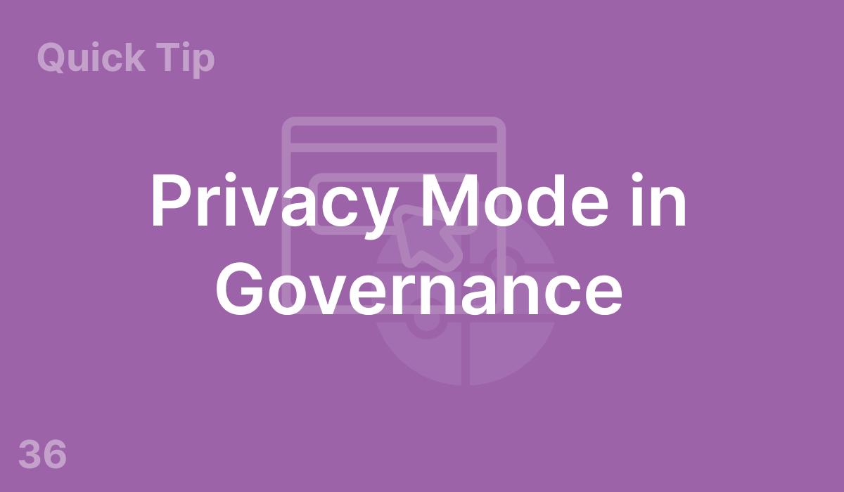 Privacy Mode in Governance (#36)