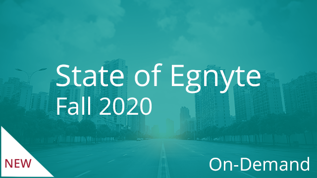 State of Egnyte - Fall 2020 (On-Demand)