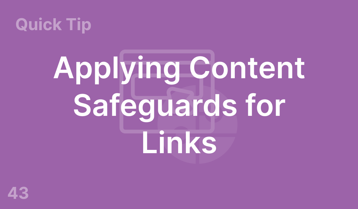 Applying Content Safeguards for Links (#43)