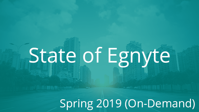 State of Egnyte Spring 2019 (On Demand)