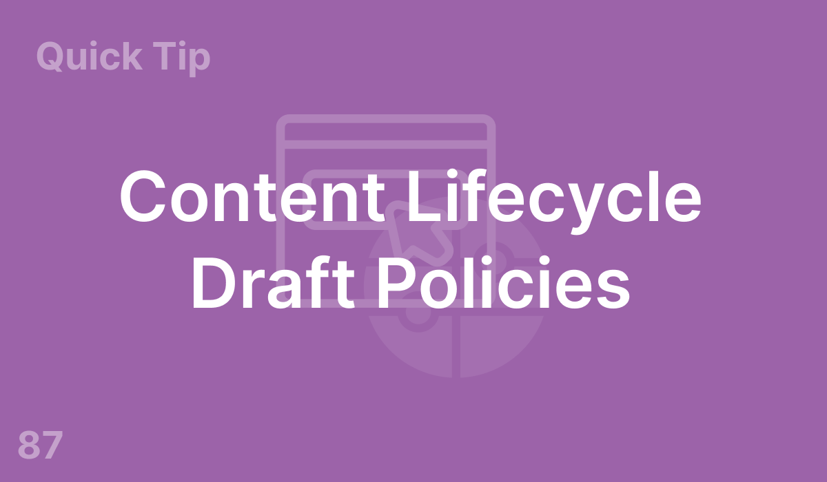 Content Lifecycle Draft Policies (#87)