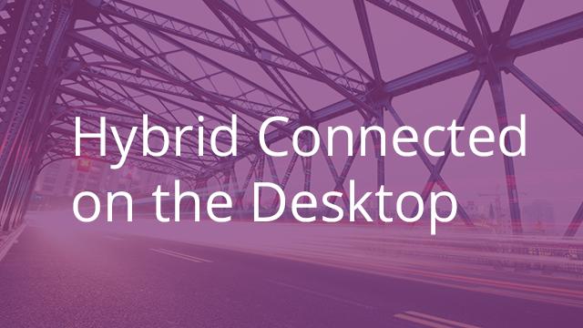 Hybrid Connected via the Desktop App