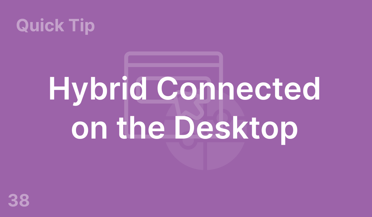Hybrid Connected on the Desktop (#38)
