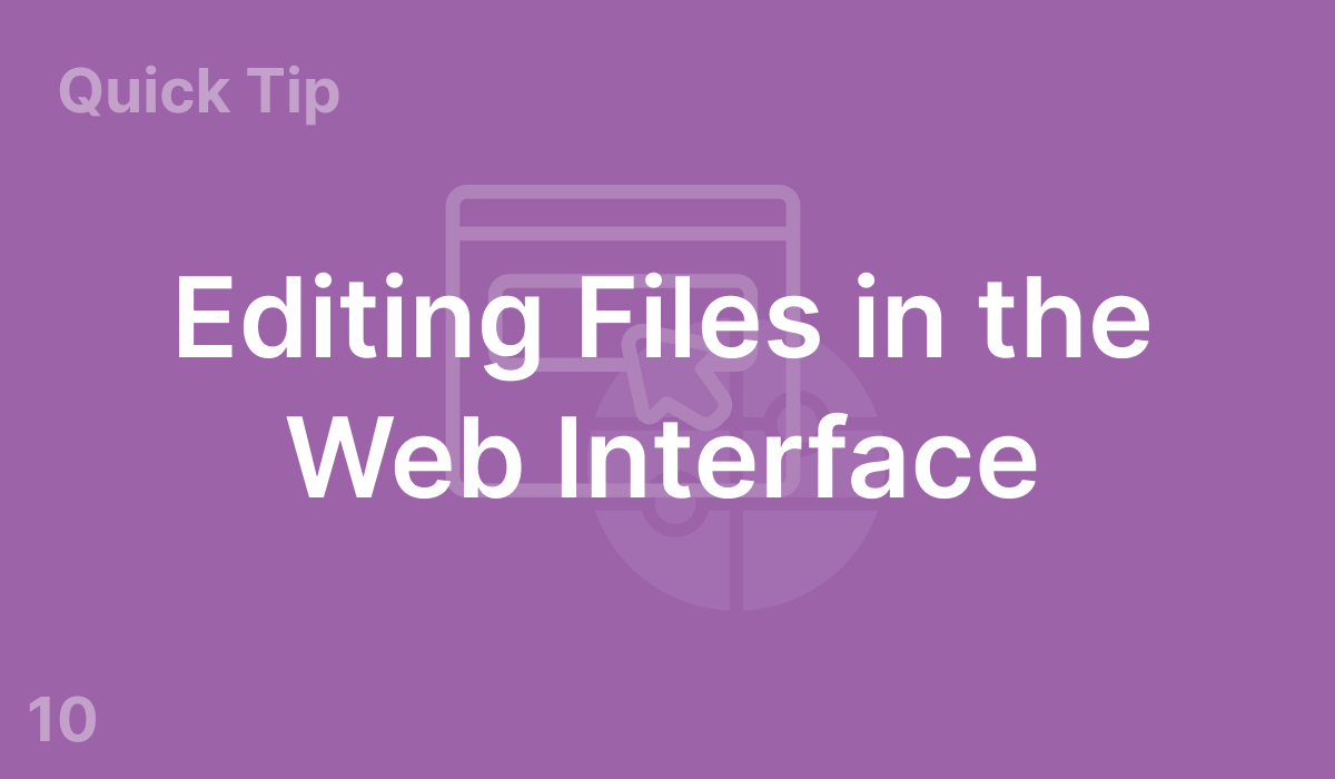Editing Files in the Web Interface (#10)