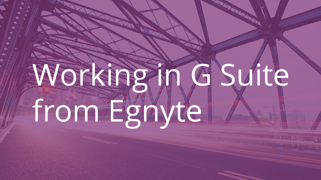 Working in G-Suite from Egnyte
