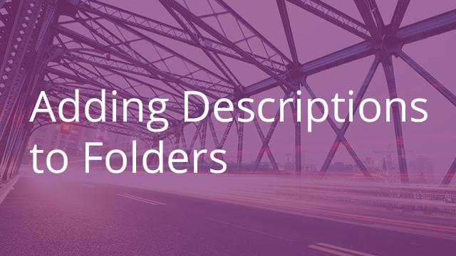 Adding Descriptions to Folders