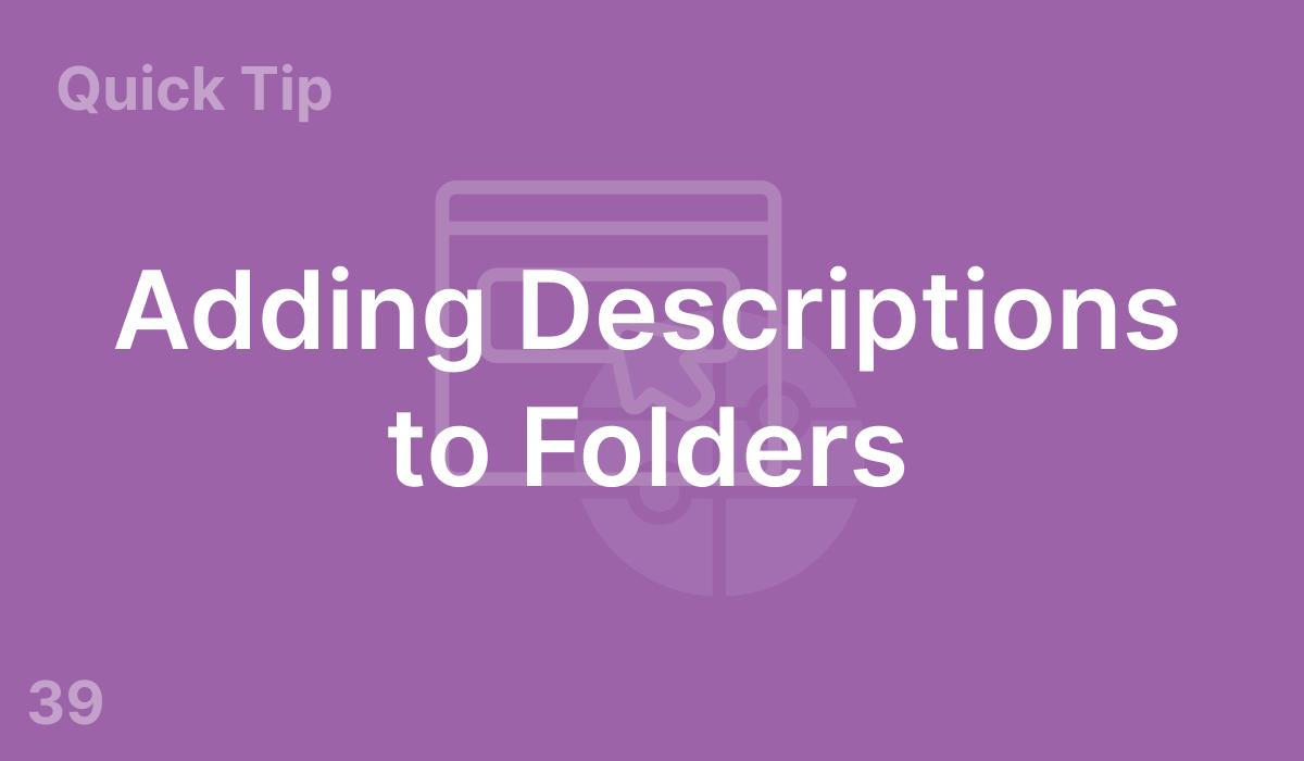 Adding Descriptions to Folders (#39)