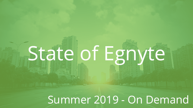 State of Egnyte Summer 2019 (On Demand)