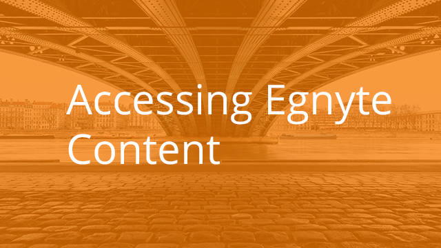 Accessing Egnyte Content