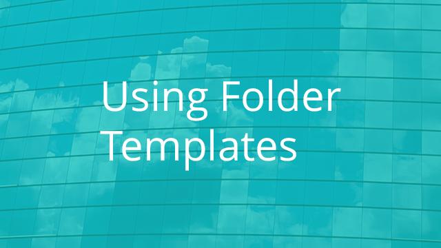 Using Folder Templates
