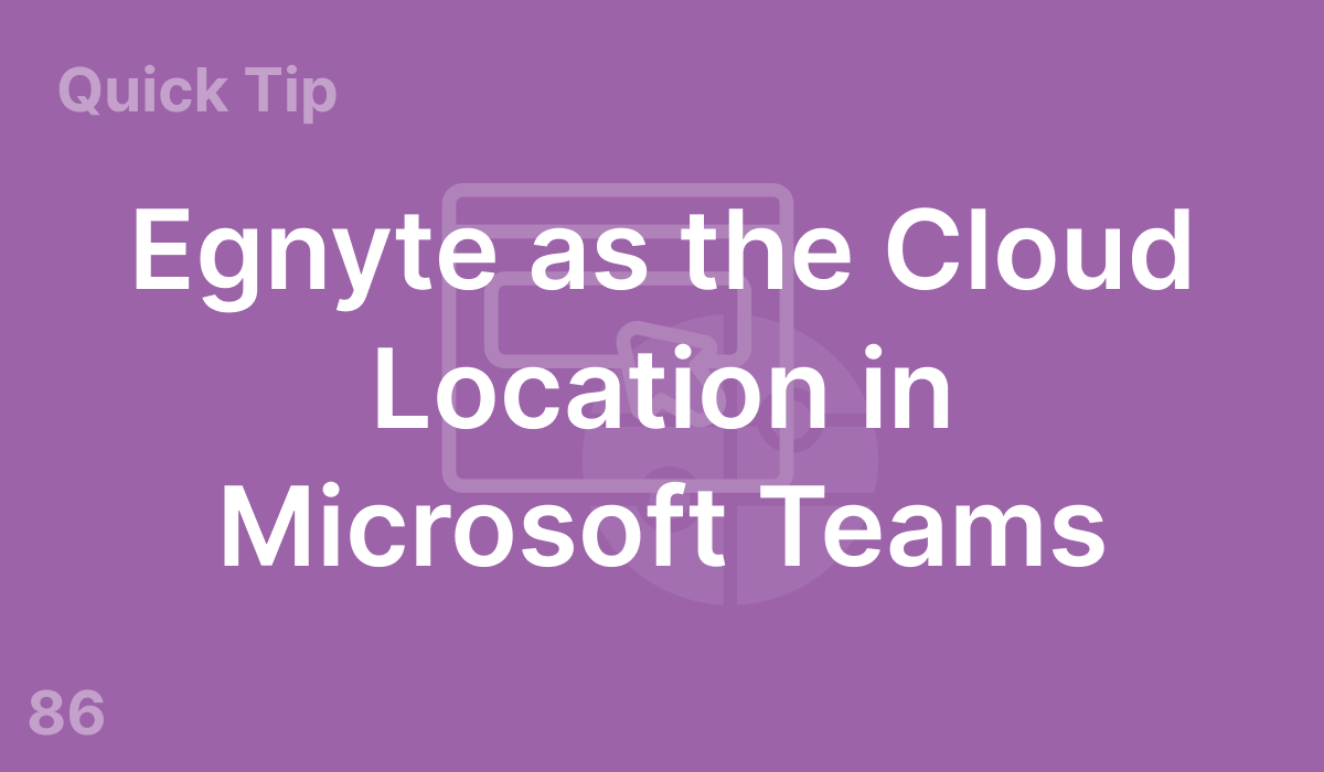 Egnyte as the Cloud Location in Microsoft Teams (#86)