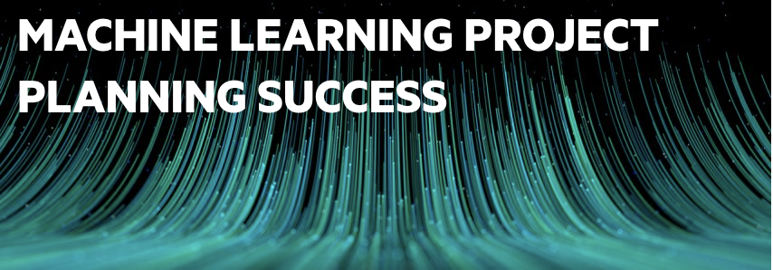 2: Machine Learning Project Planning Success