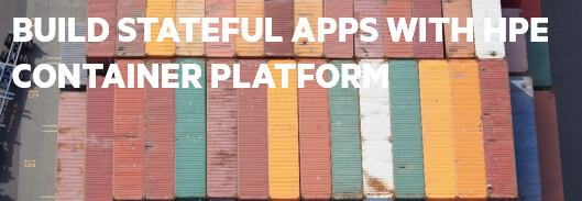 Build stateful apps with HPE Ezmeral Container Platform