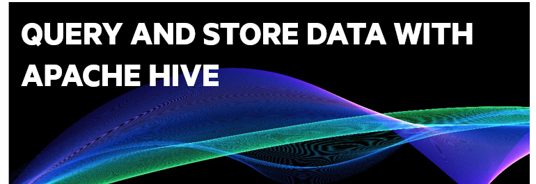 Query and Store Data with Apache Hive