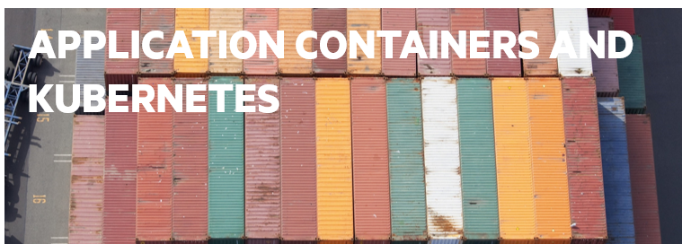 Application Containers and Kubernetes
