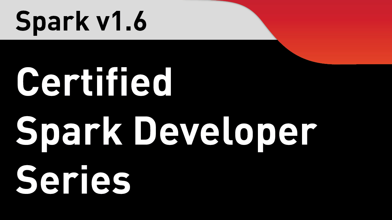 Spark Developer Courses & Certification (v1.6)