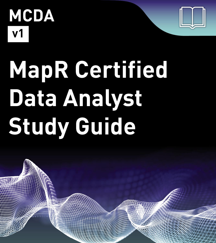 MCDA Study Guide - MapR Certified Data Analyst (v1)
