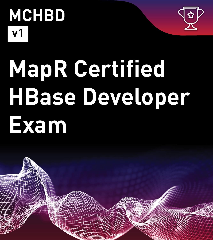 MapR Certified HBase Developer v1 (MCHBD)