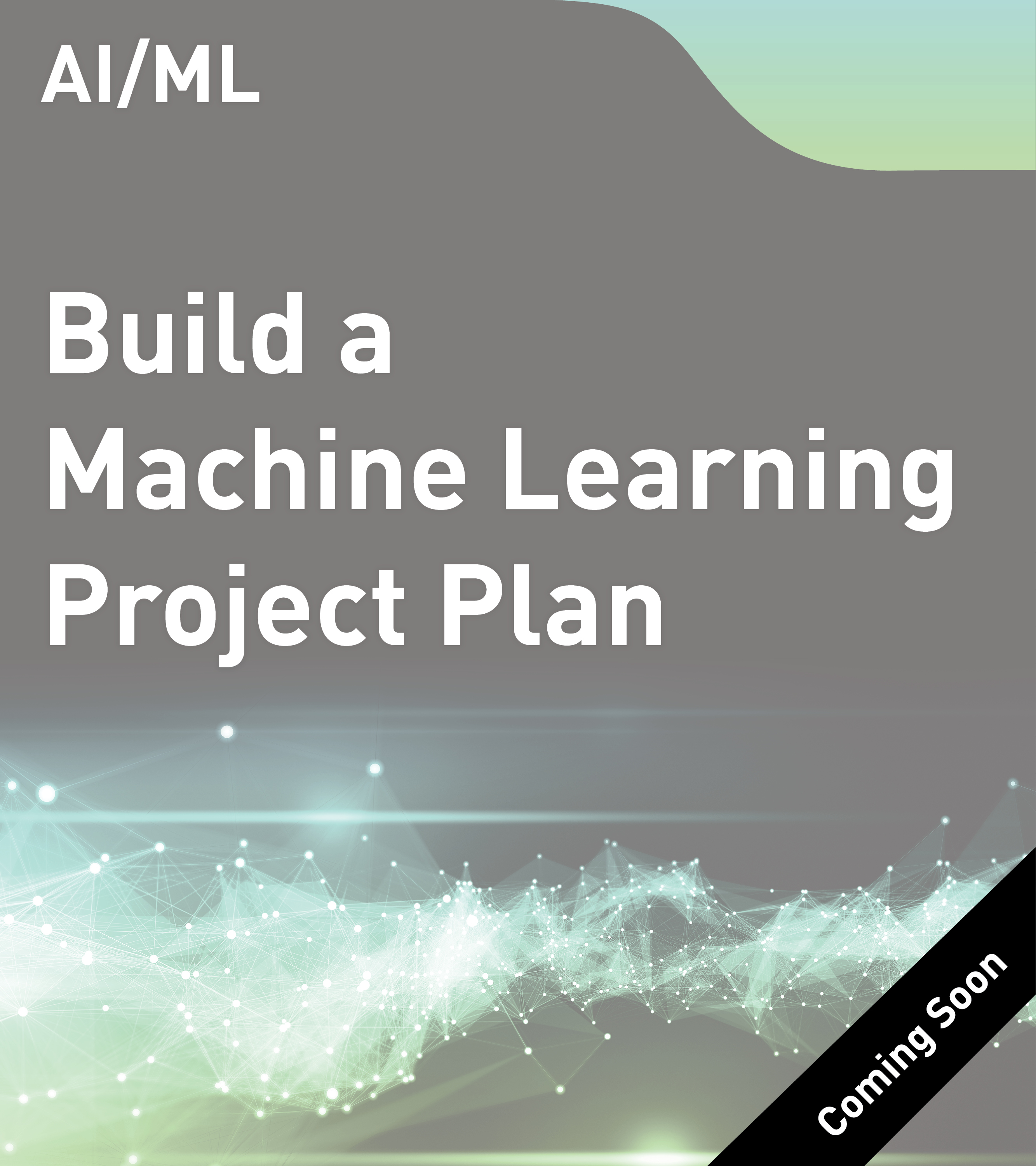 Build a Machine Learning Project Plan
