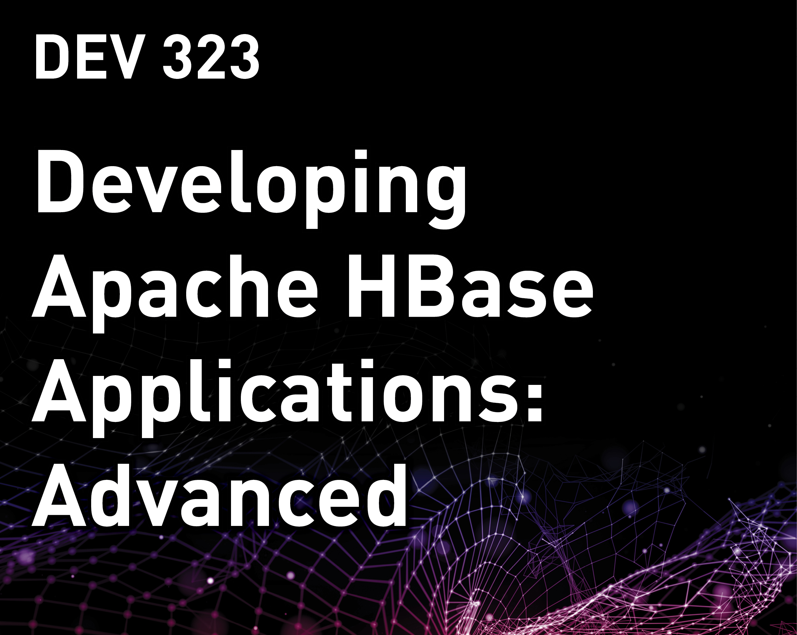 Developing Apache HBase Applications: Advanced
